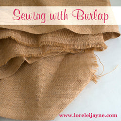 Learn how to sew with burlap