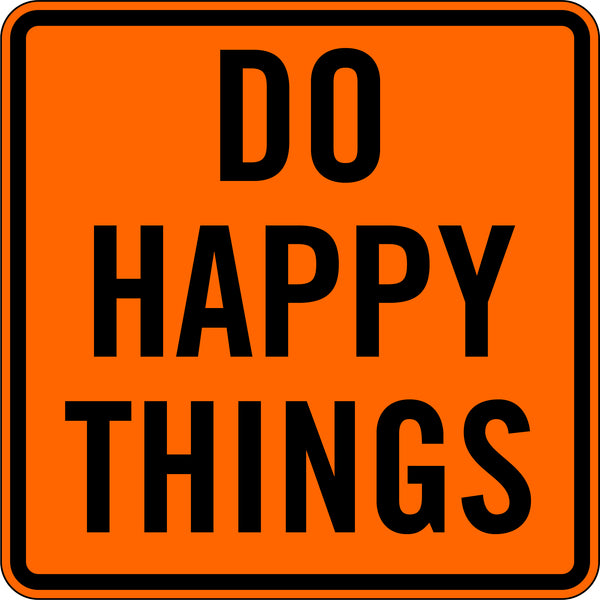 DO HAPPY THINGS