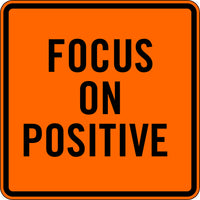 FOCUS ON POSITIVE