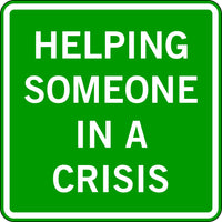 HELPING SOMEONE IN A CRISIS