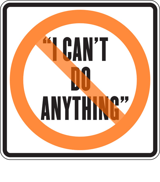 """I CAN'T DO ANYTHING"""