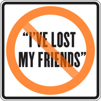 """I'VE LOST MY FRIENDS"""