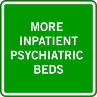 MORE INPATIENT PSYCHIATRIC BEDS