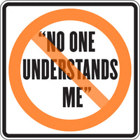 """NO ONE UNDERSTANDS ME"""
