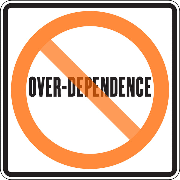 OVER-DEPENDENCE