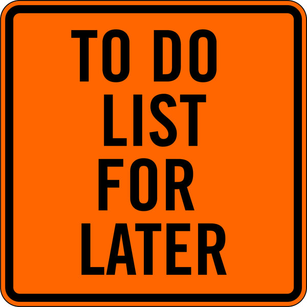 TO DO LIST FOR LATER