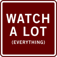 WATCH A LOT