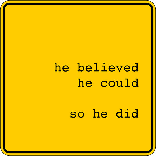 HE BELIEVED