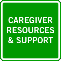 CAREGIVER RESOURCES & SUPPORT