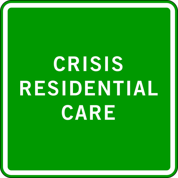 CRISIS RESIDENTIAL CARE