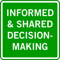 INFORMED & SHARED DECISION-MAKING