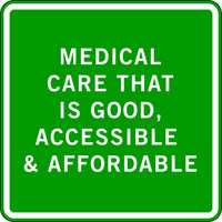 MEDICAL CARE THAT IS GOOD, ACCESSIBLE & AFFORDABLE