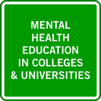 MENTAL HEALTH EDUCATION IN COLLEGES & UNIVERSITIES