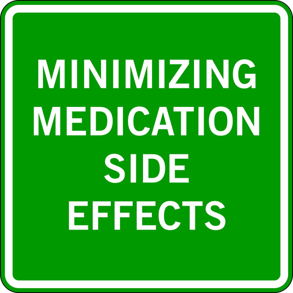 MINIMIZING MEDICATION SIDE EFFECTS