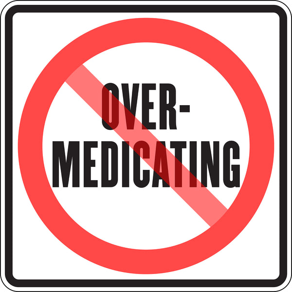 OVER-MEDICATING