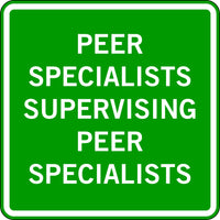 PEER SPECIALISTS SUPERVISING PEER SPECIALISTS