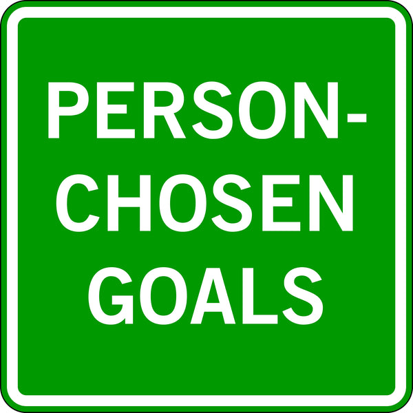 PERSON-CHOSEN GOALS