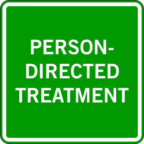 PERSON-DIRECTED TREATMENT