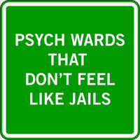 PSYCH WARDS THAT DON'T FEEL LIKE JAILS