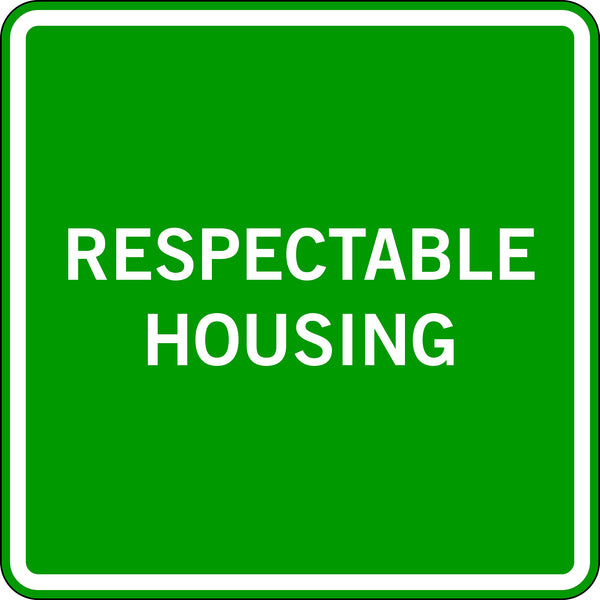 RESPECTABLE HOUSING