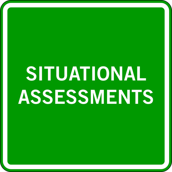 SITUATIONAL ASSESSMENTS