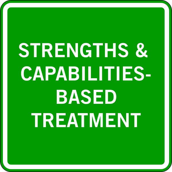 STRENGTHS & CAPABILITIES BASED TREATMENT