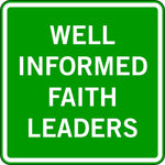 WELL INFORMED FAITH LEADERS