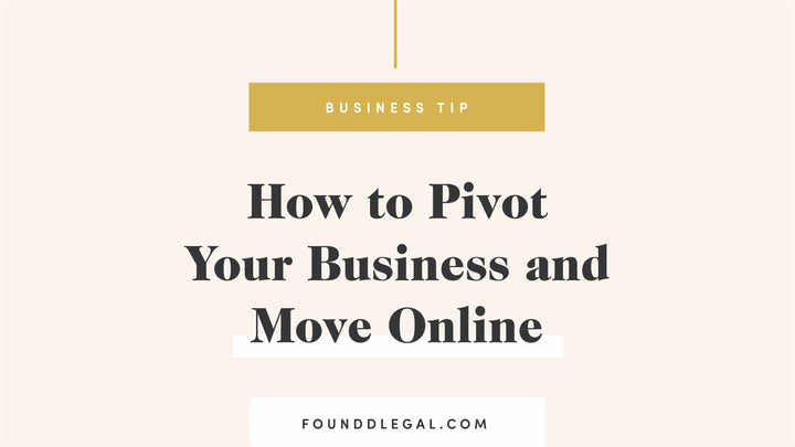 How to Pivot Your Business and Move Online During Covid-19 and Beyond