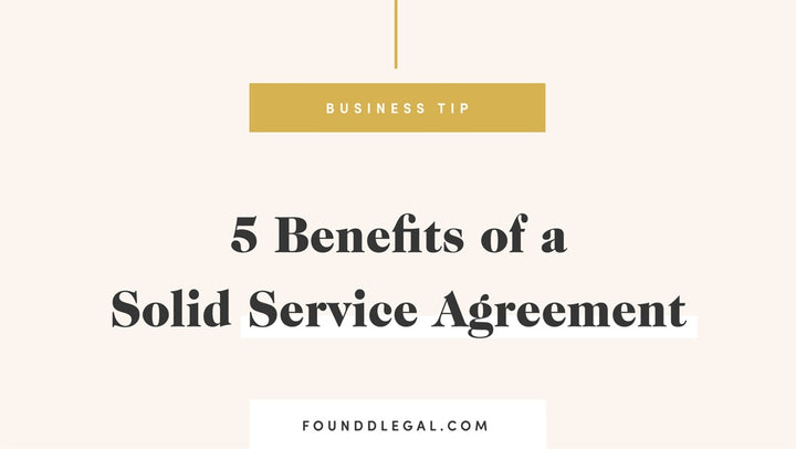 5 Benefits Of A Solid Service Agreement | Foundd Legal Blog
