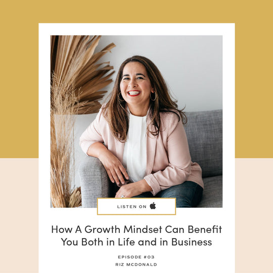 03 | How A Growth Mindset Can Benefit You