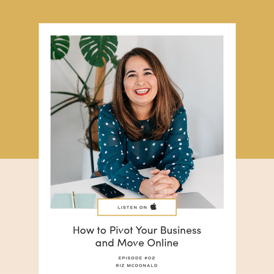 02 | How to Pivot Your Business and Move Online