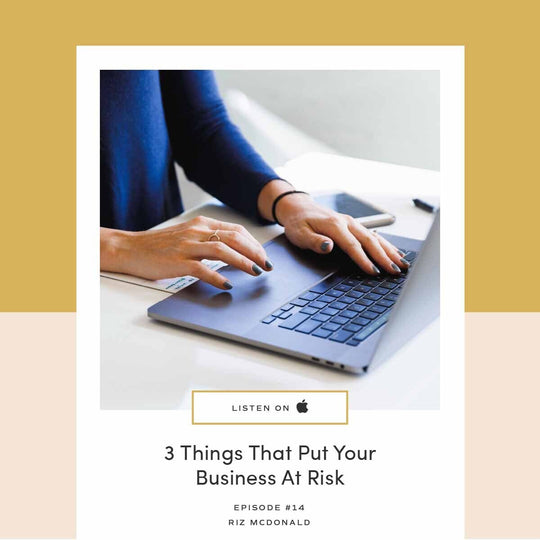 14 | 3 Things That Put Your Biz at Risk