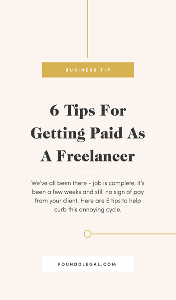 6 Tips For Getting Paid As A Freelancer | Services Agreement | Foundd Legal