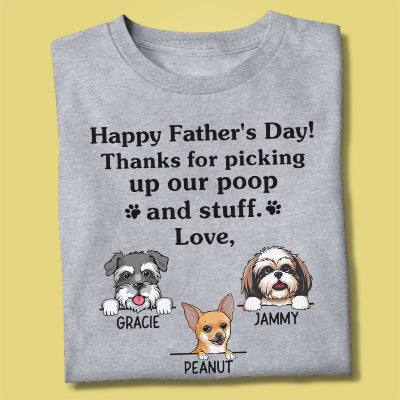 Happy Father's Day, Thank For Picking Up Our Poop , Custom Shirt For Dog Lovers, Personalized Gifts