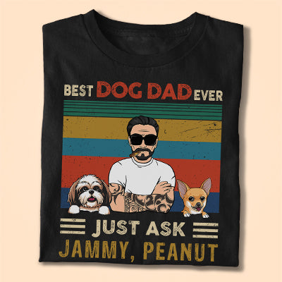 Happy Father's Day, Just Ask, Dark Color Custom T Shirt, Personalized Gifts for Dog Lovers
