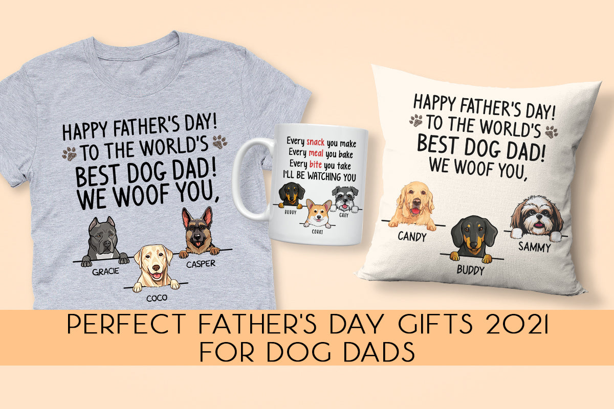 Perfect 2021 Dog Dad Gifts for Father's Day