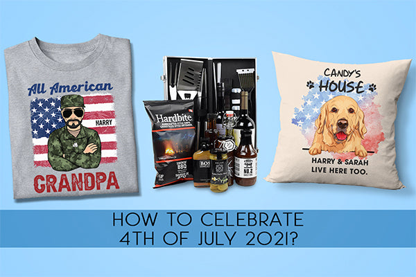 How To Celebrate 4th Of July 2021 With Customized Red, White And Blue?