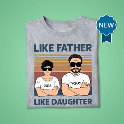 Like Father Like Daughter, Personalized Shirt, Gifts for Father and Daughter