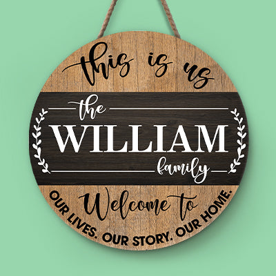 Welcome To Our Lives Our Story Our Home, Personalized Round Wood Sign
