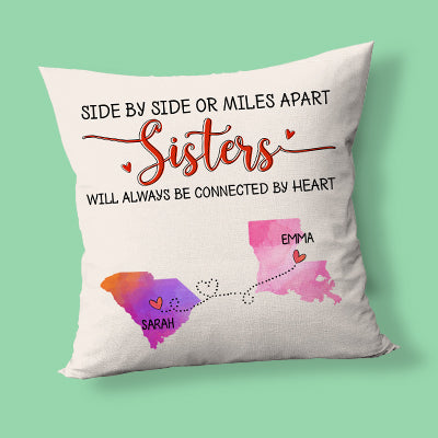 Sisters will always be connected by heart Long Distance, Personalized State Colors Pillow, Custom Moving Gift - 2 Sided