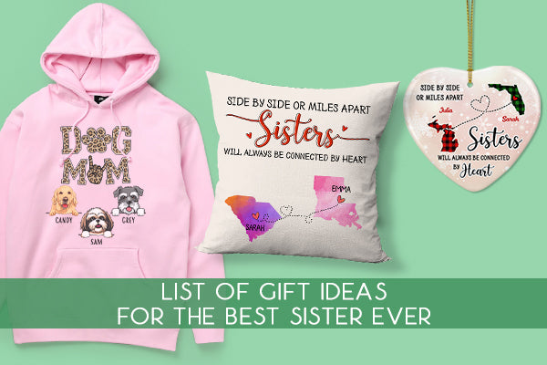 Best Gifts To Buy For The Best Sister Ever