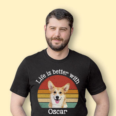 Life Is Better, Custom Photo Dark Color T Shirt, Personalized Gifts for Pet Lovers, Gift For Your Loved Ones