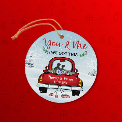 You and Me We Got This, Personalized Christmas Ornaments, Custom Holiday Decoration