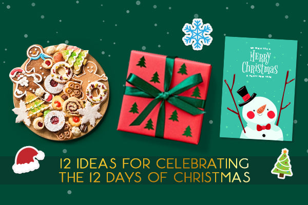 12 Ideas For Celebrating the 12 Days Of Christmas