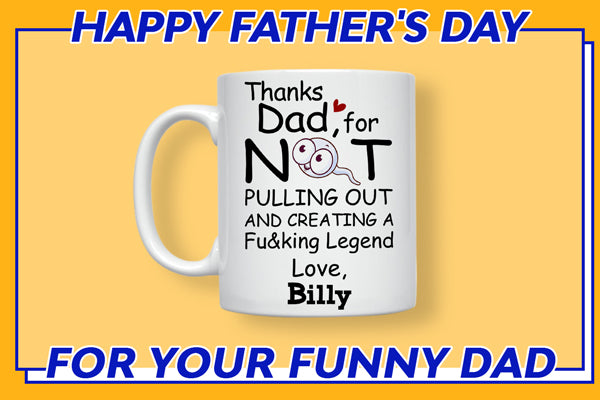 Thanks Dad For Not Pulling Out Personalized Mug
