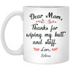 Mom Thanks for Wiping my Butt Personalized Coffee Mugs