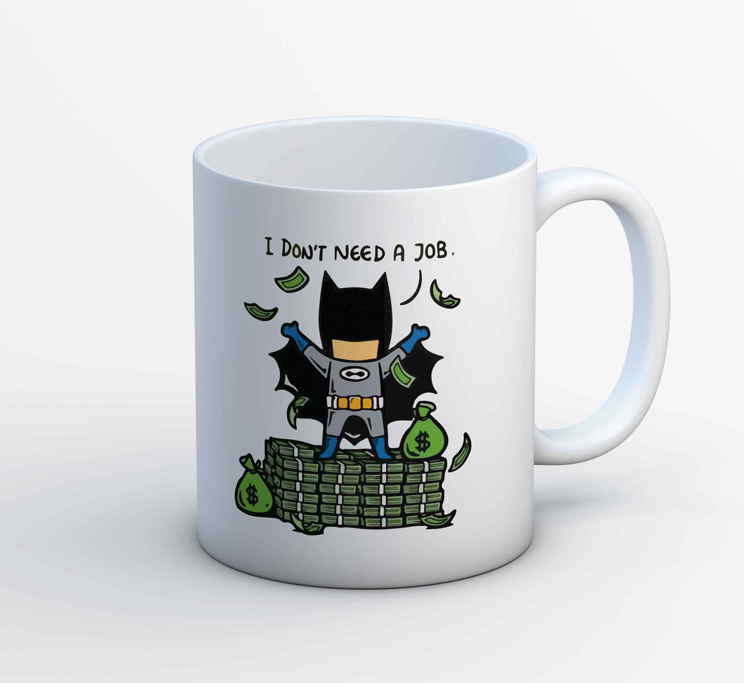 Batman Mug - I Don't Need A Job The Banyan Tee TBT