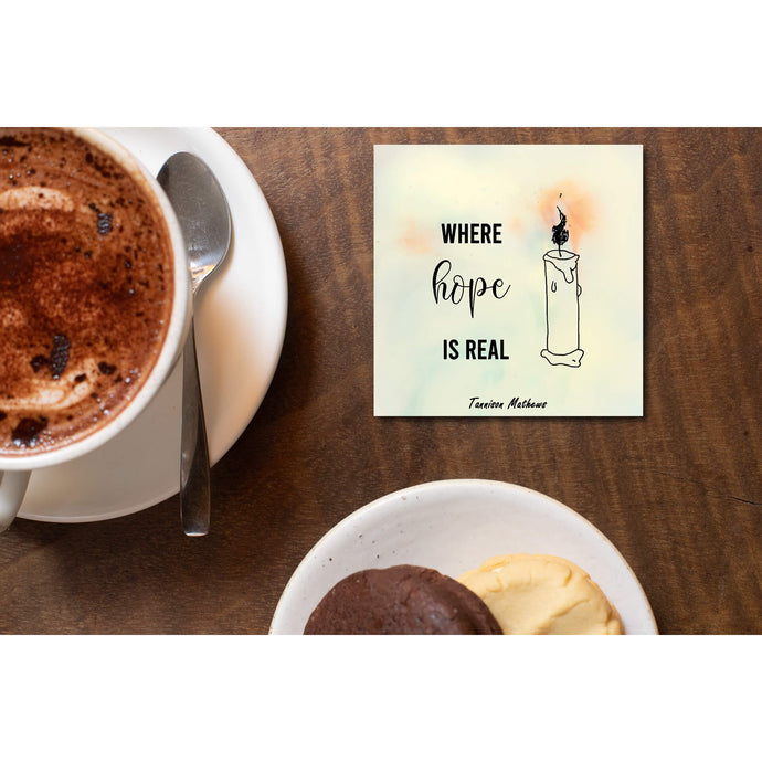 Where Hope Is Real Coasters by Tannison Mathews