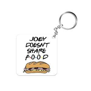 Friends Keychain - Joey Doesn't Share Food The Banyan Tee TBT