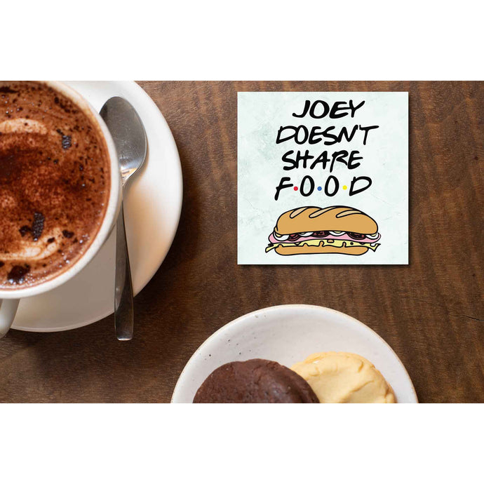 Friends Coaster - Joey Doesn't Share Food Coasters The Banyan Tee TBT